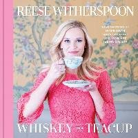 Whiskey in a Teacup - Witherspoon Reese