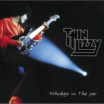 Whiskey In The Jar-Thin Lizzy