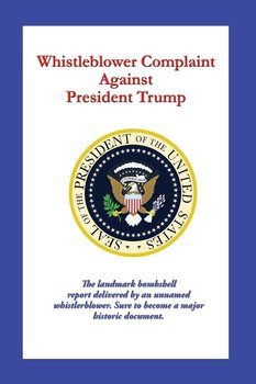 Whistleblower Complaint Against President Trump-Anonymous