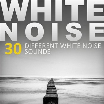 White Noise - 30 Different White Noise Sounds, Ambiance of Nature, Machine Noise, Weather Sounds, Natural Healing Collections (Bonus Track Version)-White Noise Universe