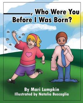 ________, Who Were You Before I Was Born?-Lumpkin Mari