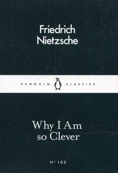 Why I am So Clever-Nietzsche Friedrich