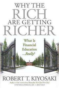 Why the Rich Are Getting Richer-Kiyosaki Robert T., Wheelwright Tom
