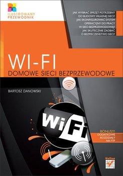 Wi-Fi. Domowe sieci bezprzewodowe. Ilustrowany przewodnik-Danowski Bartosz
