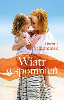 Wiatr wspomnień-Schrammek Dorota