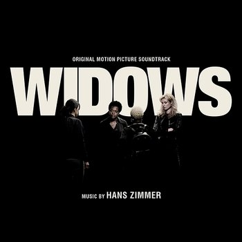 Widows (Original Motion Picture Soundtrack) - Hans Zimmer