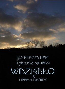 Widziadło i inne utwory-Kleczyński Jan, Miciński Tadeusz