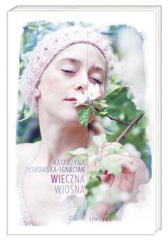 Wieczna wiosna-Zyskowska-Ignaciak Katarzyna