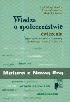 Wiedza o społeczeństwie. Ćwiczenia-Moryksiewicz Lech, Ostrowska Joanna, Pacholska Maria
