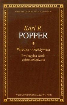 Wiedza obiektywna. Ewolucyjna teoria epistemologiczna-Popper Karl R.