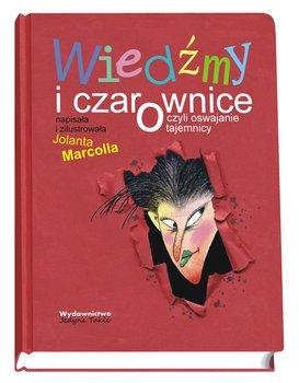 Wiedźmy i czarownice czyli oswajanie tajemnicy-Marcolla Jolanta