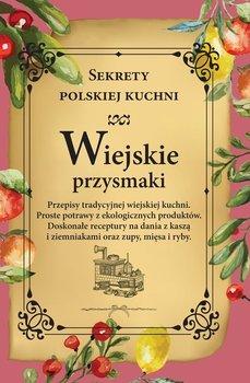 Wiejskie przysmaki. Sekrety polskiej kuchni-Opracowanie zbiorowe