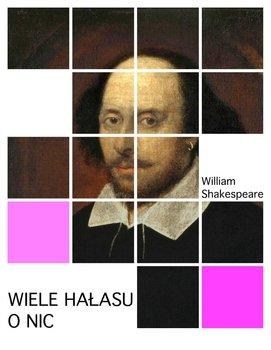 Wiele hałasu o nic-Shakespeare William