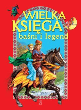 Wielka księga baśni i legend                      (ebook)