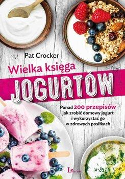 Wielka księga jogurtów-Crocker Pat