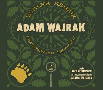 Wielka księga prawdziwych tropicieli-Wajrak Adam