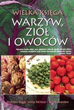 Wielka księga warzyw, ziół i owoców-Biggs Matthew, Mcvicar Jekka, Flowerdew Bob