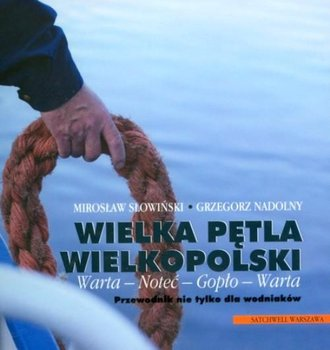 Wielka pętla Wielkopolski-Nadolny Grzegorz, Słowiński Mirosław