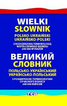 Wielki słownik polsko-ukraiński ukraińsko-polski z rozszerzoną terminologią współczesnego biznesu-Domagalski Stanisław