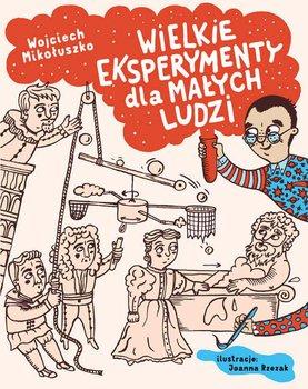Wielkie eksperymenty dla małych ludzi-Mikołuszko Wojciech