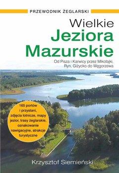 Wielkie Jeziora Mazurskie. Przewodnik żeglarski-Siemieński Krzysztof
