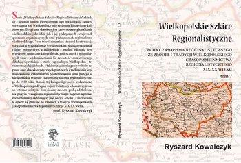 Wielkopolskie szkice regionalistyczne. Tom 7-Kowalczyk Ryszard