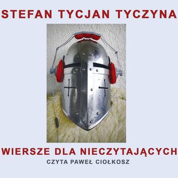Wiersze dla nieczytających-Tyczyna Stefan Tycjan, Ciołkosz Paweł