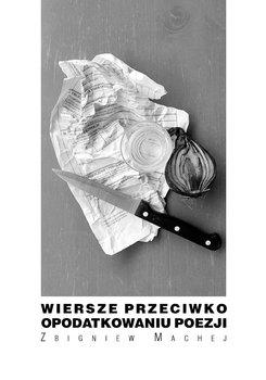 Wiersze przeciwko opodatkowaniu poezji-Machej Zbigniew