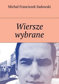 Wiersze wybrane-Sadowski Michał