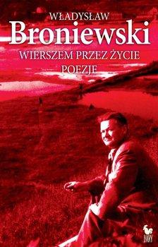 Wierszem przez życie-Broniewski Władysław
