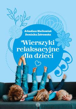 Wierszyki relaksacyjne dla dzieci-Maćkowiak Arkadiusz