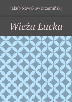 Wieża Łucka-Nowykiw-Krzeminski Jakub Zdzisław