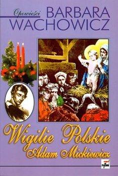 Wigilie Polskie Adam Mickiewicz-Wachowicz Barbara