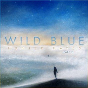 Wild Blue, Part I-Hunter Hayes