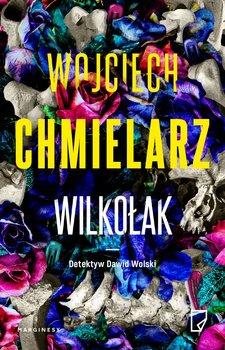 Wilkołak. Książka z autografem-Chmielarz Wojciech