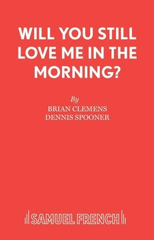 Will You Still Love Me in the Morning?-Clemens Brian