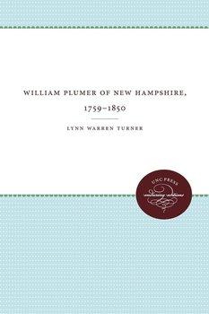William Plumer of New Hampshire, 1759-1850-Turner Lynn Warren