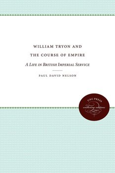William Tryon and the Course of Empire-Nelson Paul David