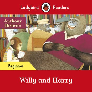 Willy and Harry. Ladybird Readers. Beginner level-Browne Anthony