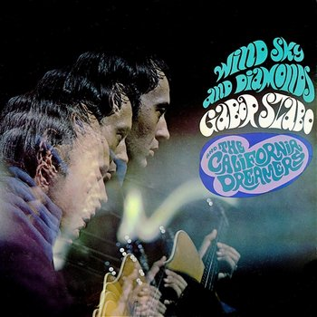 Wind, Sky And Diamonds - Gabor Szabo, The California Dreamers