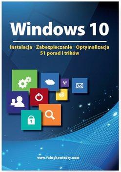 Windows 10. Instalacja, zabezpieczanie, optymalizacja. 51 porad i trików                      (ebook)