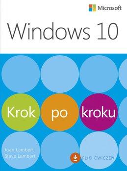 Windows 10. Krok po kroku-Lambert Joan, Lambert Steve