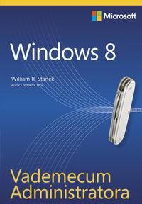 Windows 8. Vademecum administratora-Stanek William