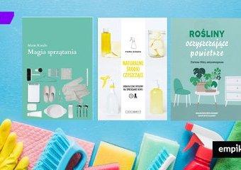 Wiosenne porządki – te książki wam w tym pomogą