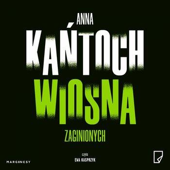 Wiosna zaginionych-Kańtoch Anna