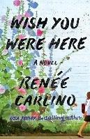 Wish You Were Here-Carlino Renee