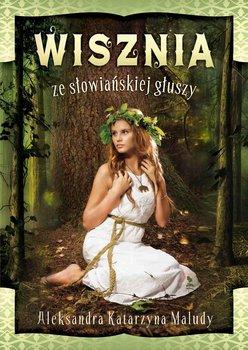 Wisznia ze słowiańskiej głuszy-Maludy Aleksandra Katarzyna