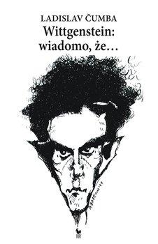 Wittgenstein: wiadomo, że...-Cumba Ladislav