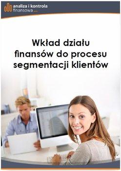 Wkład działu finansów do procesu segmentacji klientów                      (ebook)