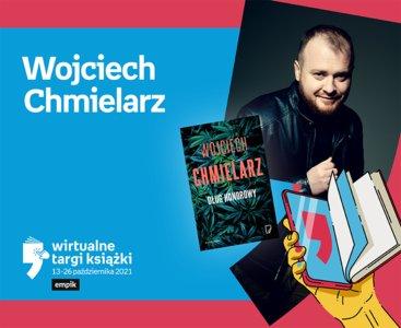 Wojciech Chmielarz – PREMIERA | Wirtualne Targi Książki